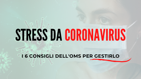 Come gestire lo stress da Coronavirus: i consigli dell'Oms